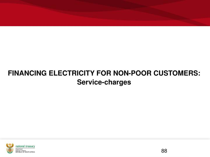 FINANCING ELECTRICITY FOR NON-POOR CUSTOMERS: