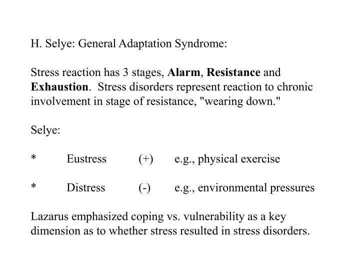 H. Selye: General Adaptation Syndrome: