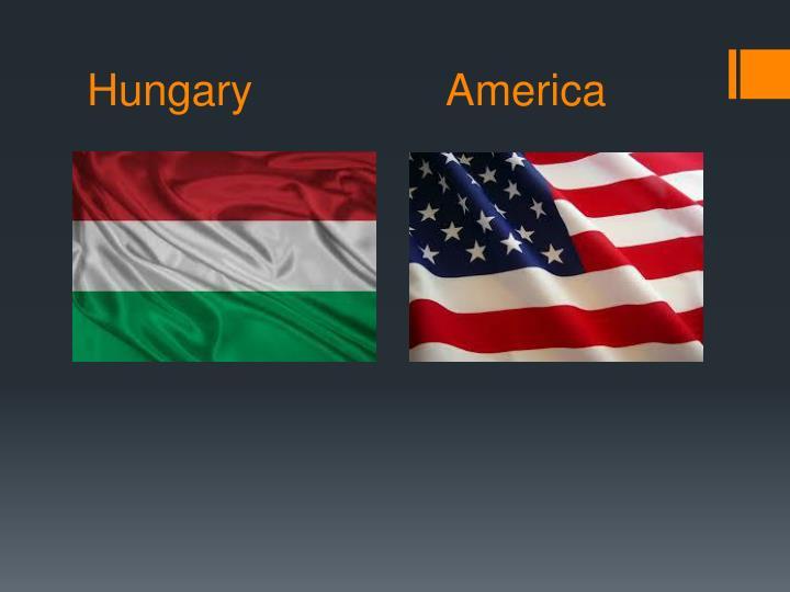 Hungary                America