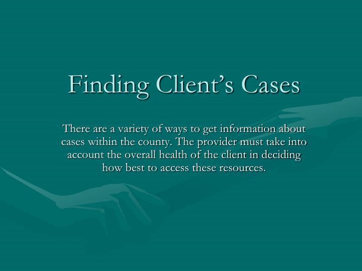 Finding Client's Cases