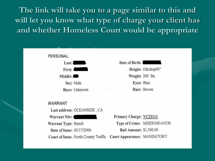 The link will take you to a page similar to this and will let you know what type of charge your client has and whether Homeless Court would be appropriate