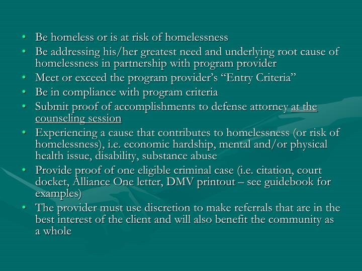 Be homeless or is at risk of homelessness