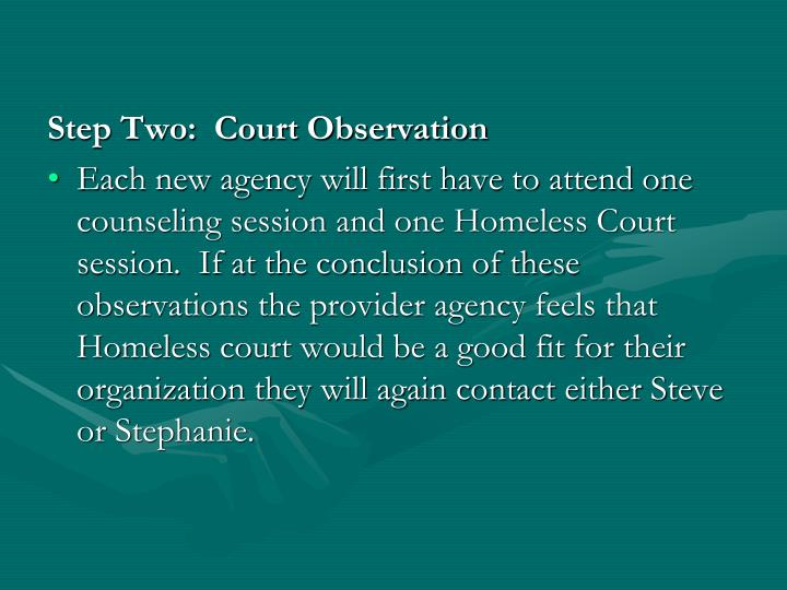 Step Two:  Court Observation