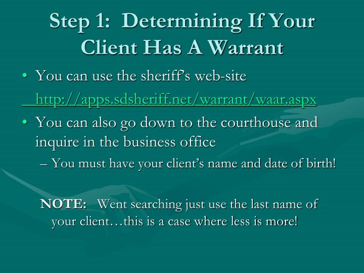 Step 1:  Determining If Your Client Has A Warrant