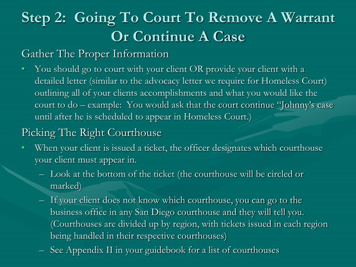 Step 2:  Going To Court To Remove A Warrant Or Continue A Case