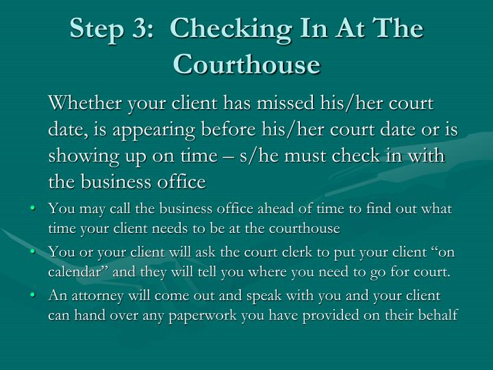 Step 3:  Checking In At The Courthouse