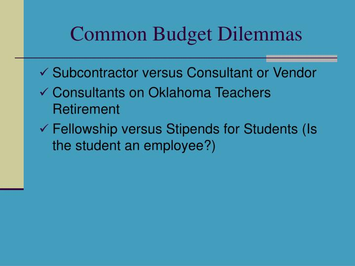 Common Budget Dilemmas