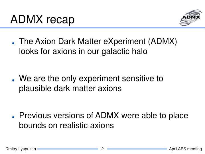ADMX recap