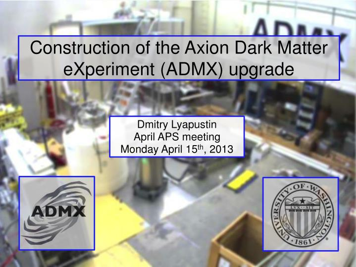 Construction of the axion dark matter experiment admx upgrade