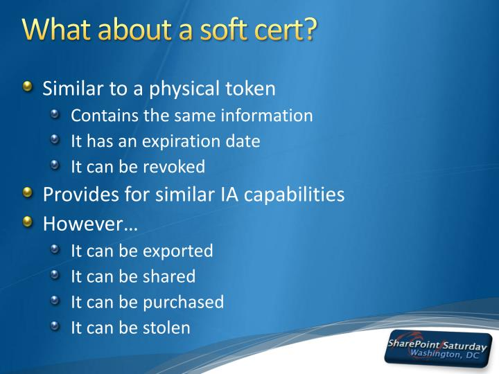 What about a soft cert?