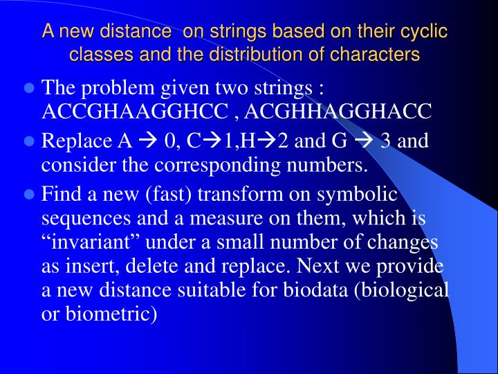 A new distance  on strings based on their cyclic classes and the distribution of characters