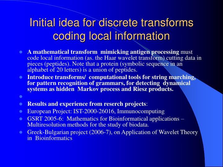 Initial idea for discrete transforms coding local information