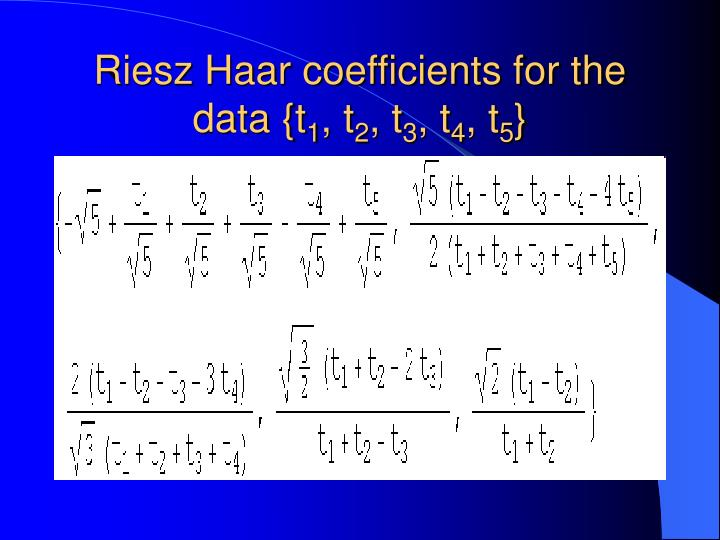 Riesz Haar coefficients for the data {t