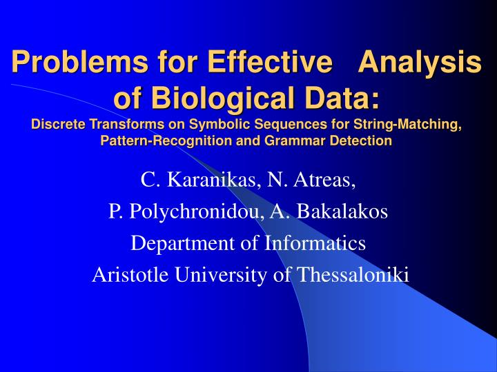 Problems for Effective   Analysis of Biological Data: