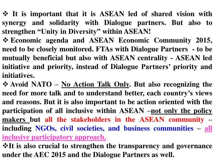 "It is important that it is ASEAN led of shared vision with synergy and solidarity with Dialogue partners. But also to strengthen ""Unity in Diversity"" within ASEAN!"