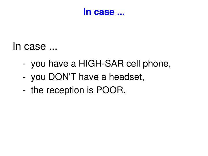 In case ...