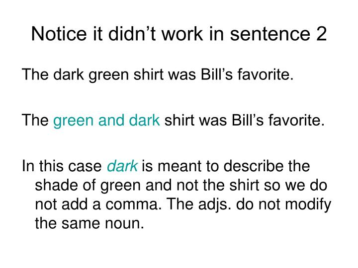 Notice it didn't work in sentence 2