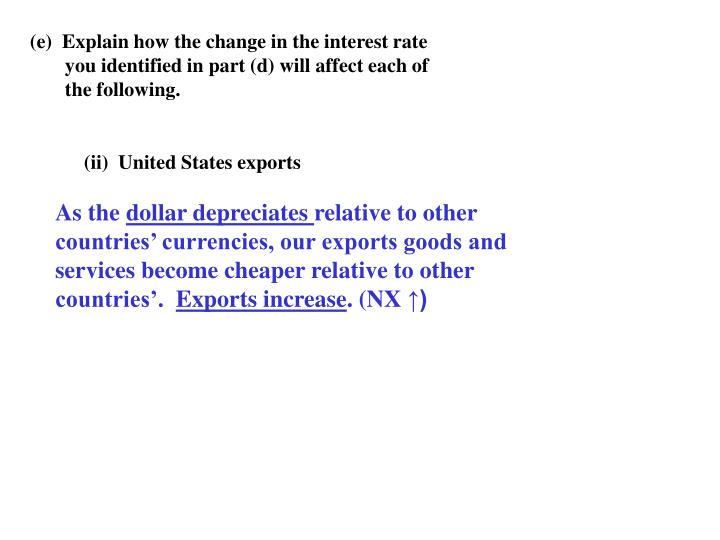 (e)  Explain how the change in the interest rate