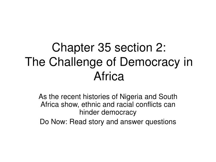 Chapter 35 section 2 the challenge of democracy in africa