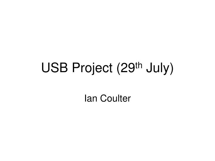 Usb project 29 th july