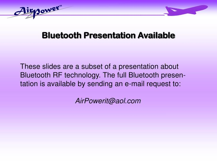 Bluetooth Presentation Available