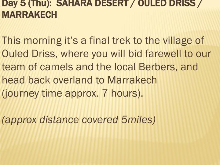 Day 5 (Thu):  SAHARA DESERT / OULED DRISS / MARRAKECH