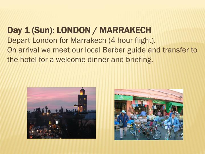 Day 1 (Sun): LONDON / MARRAKECH