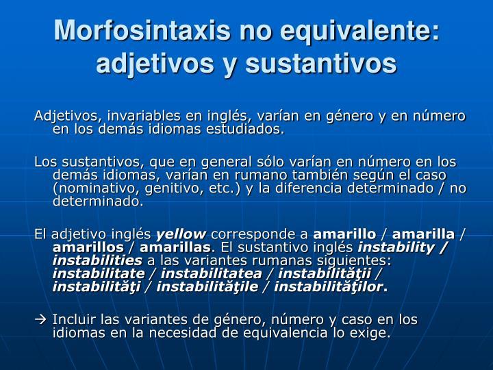 Morfosintaxis no equivalente: adjetivos y sustantivos