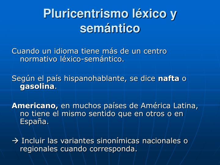 Pluricentrismo léxico y semántico