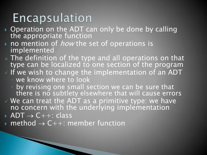 Operation on the ADT can only be done by calling the appropriate function