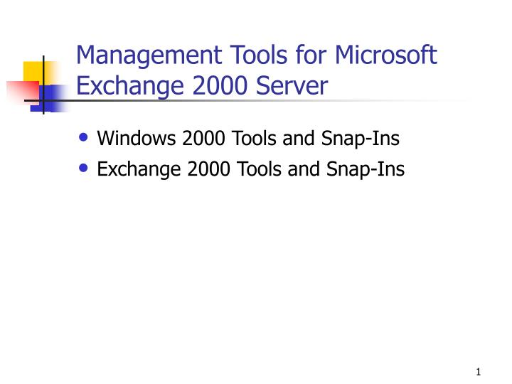 Management tools for microsoft exchange 2000 server