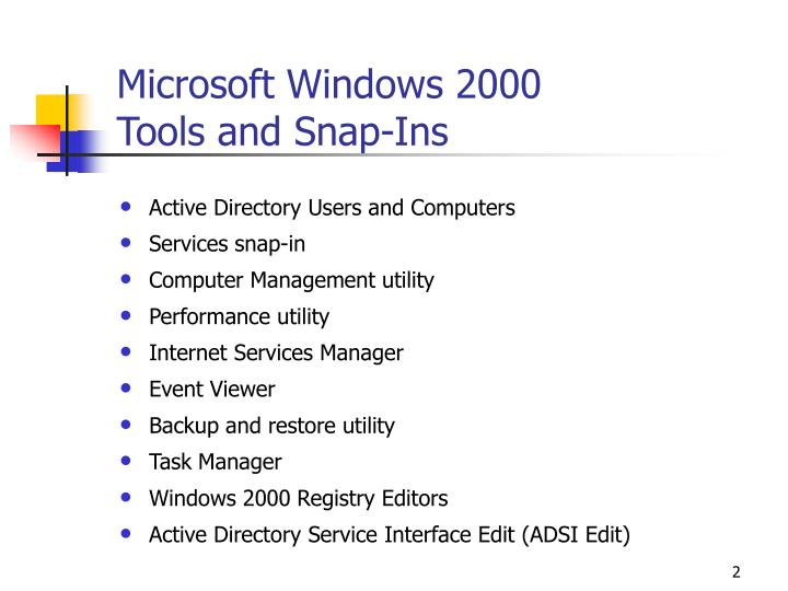 Microsoft windows 2000 tools and snap ins