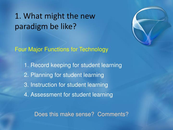 1. What might the new paradigm be like?