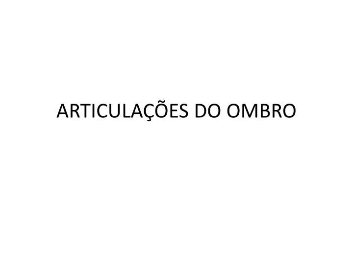 ARTICULAÇÕES DO OMBRO