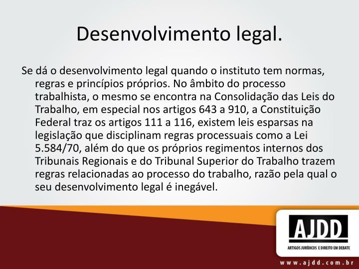 Desenvolvimento legal.