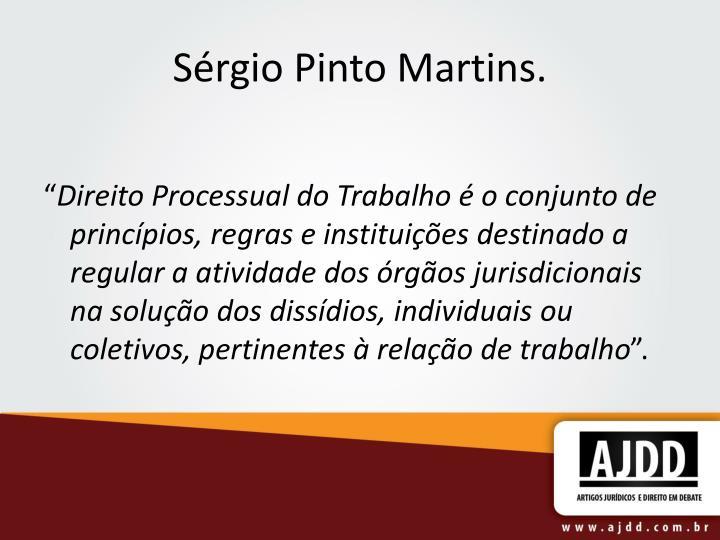 Sérgio Pinto Martins.