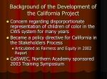 background of the development of the california project