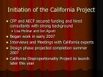 initiation of the california project