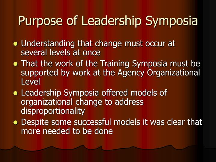 Purpose of Leadership Symposia