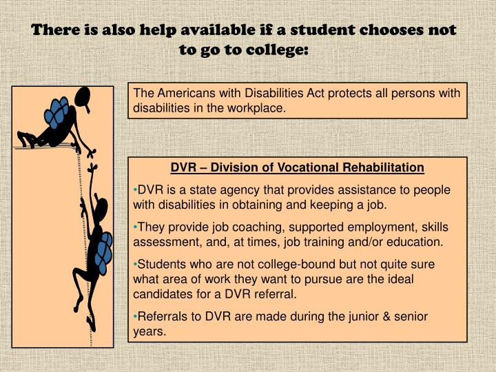 There is also help available if a student chooses not to go to college: