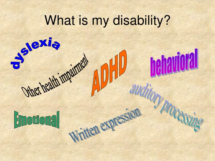 What is my disability?