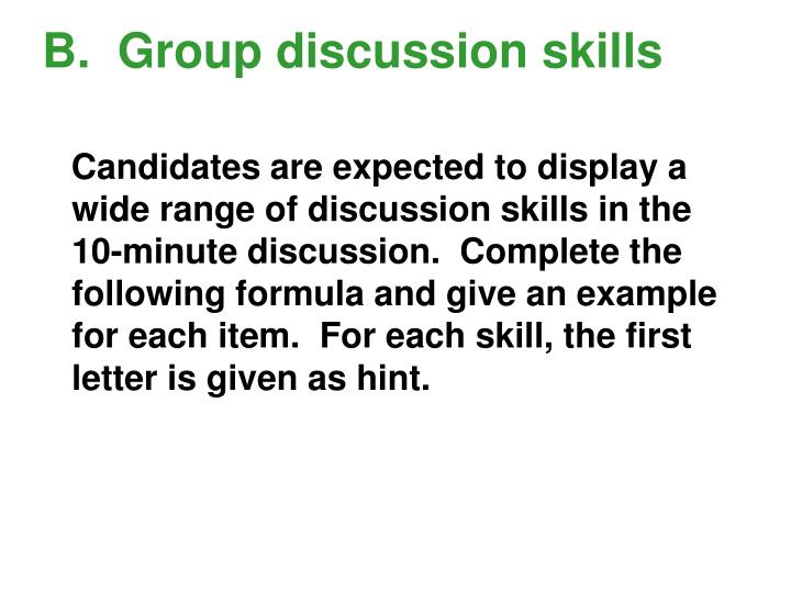 B.  Group discussion skills