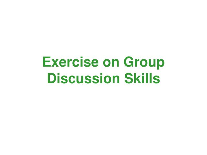 Exercise on group discussion skills