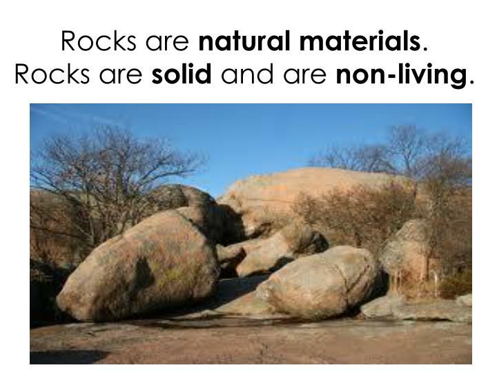 Rocks are