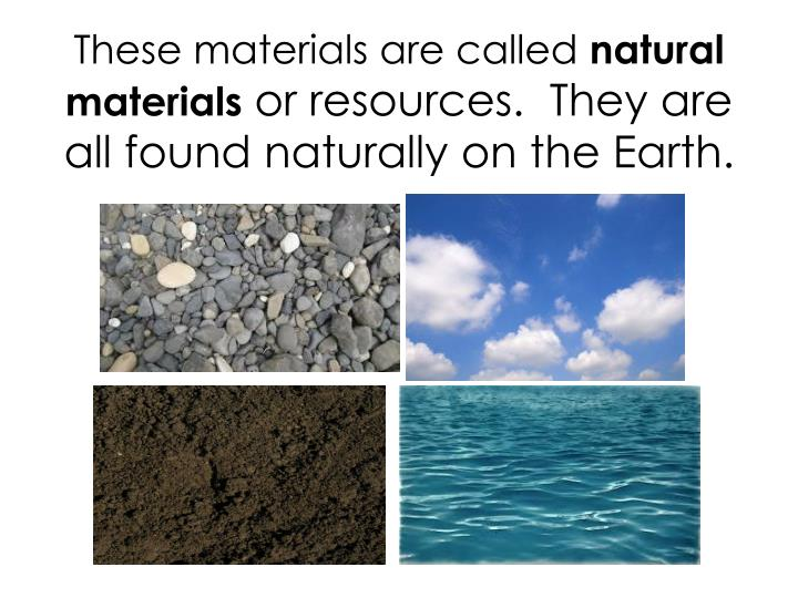 These materials are called