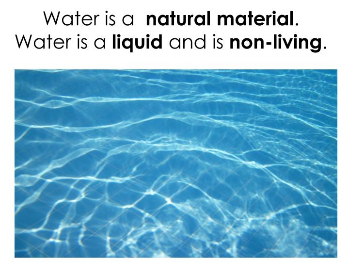 Water is a