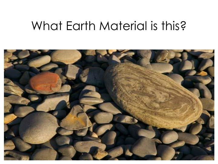 What Earth Material is this?