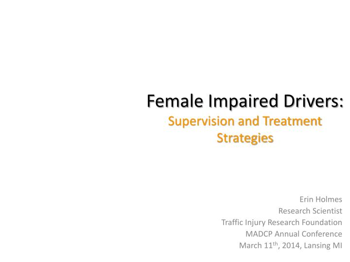Female impaired drivers supervision and treatment strategies