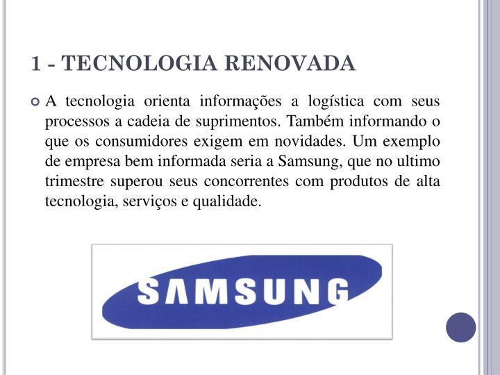 1 - TECNOLOGIA RENOVADA