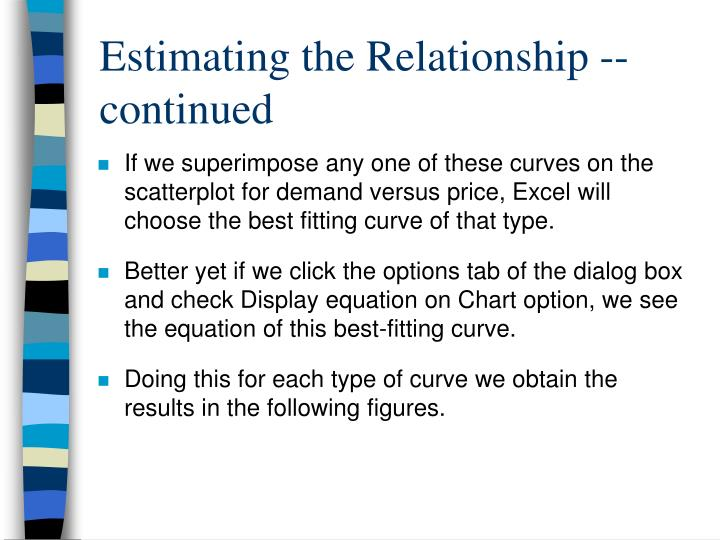 Estimating the Relationship -- continued